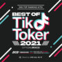 TikTokメドレー2021最新版!! 送料無料 MIXCD – BEST OF TIK TOKER 2021 OFFICIAL MIXCD – RTK-001 リリース